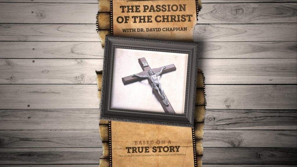 The true story of The Passion of The Christ