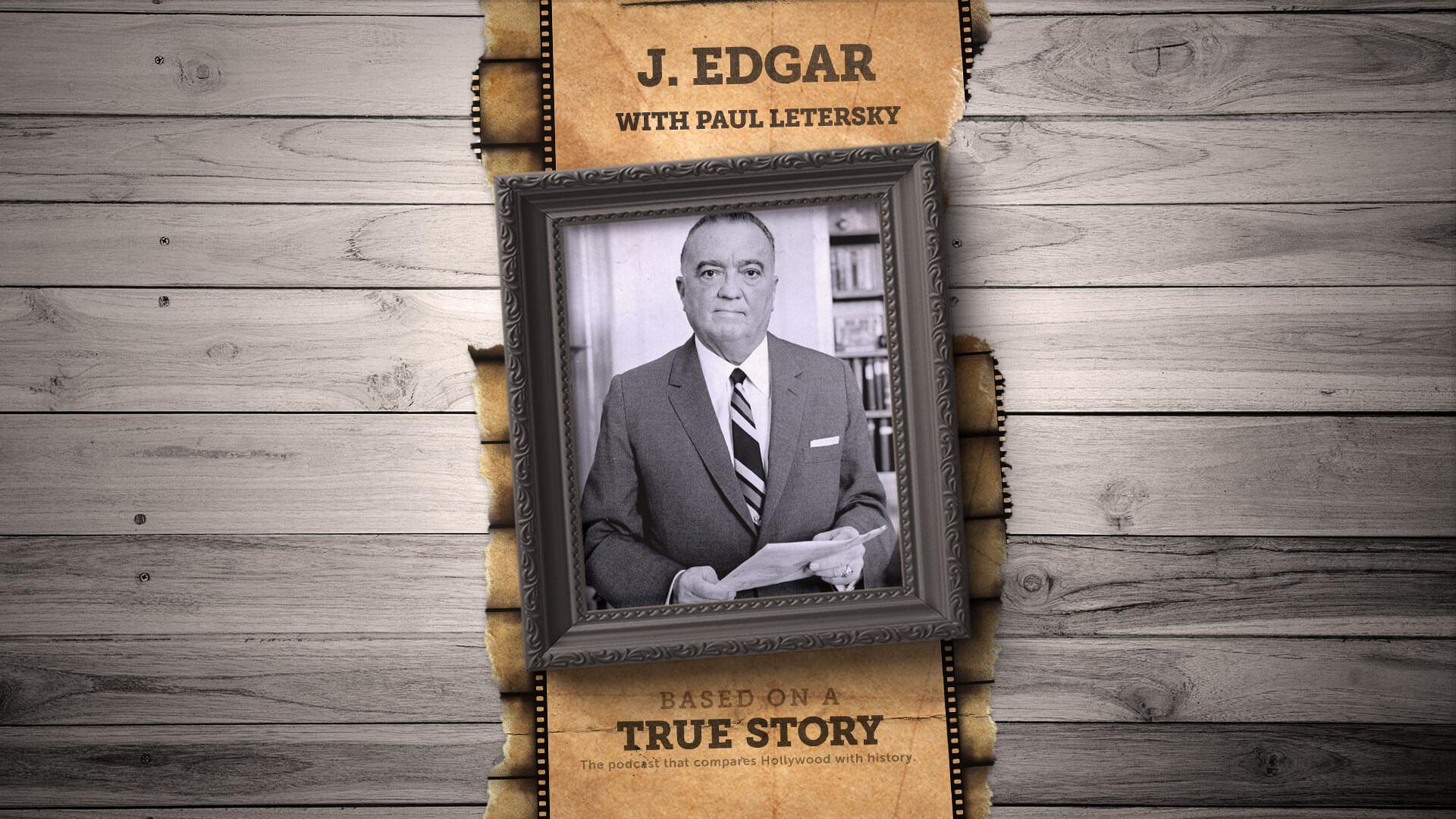 The true story of J. Edgar Hoover