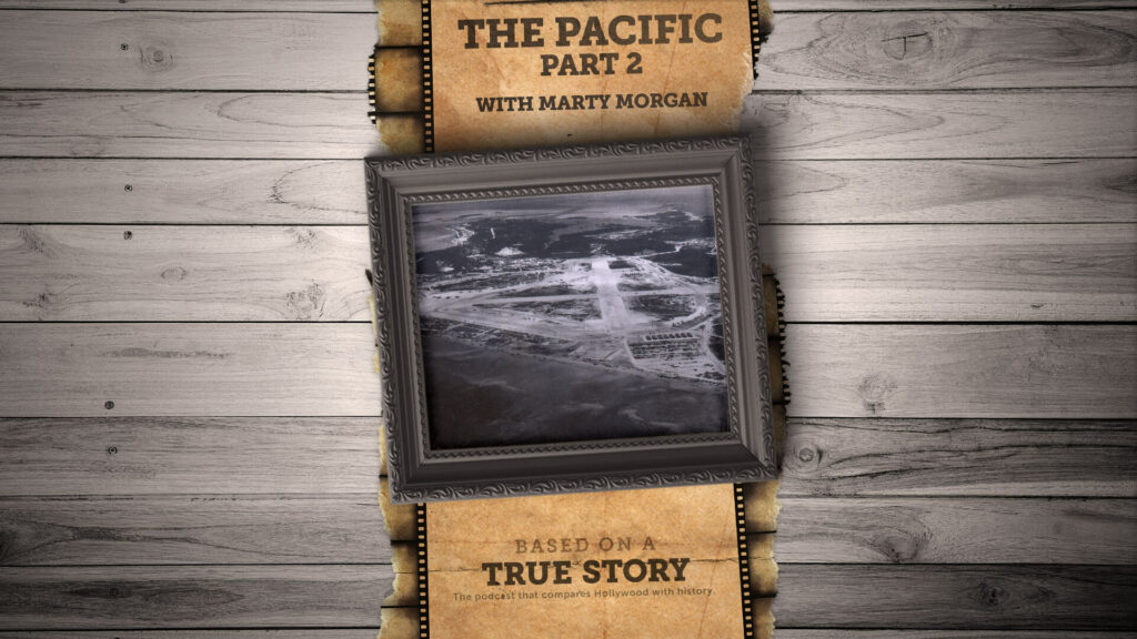 The true story behind The Pacific (Part 2)